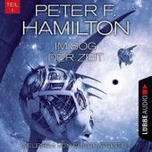 Im Sog der Zeit, Teil 1 - Das dunkle Universum, Band 3 (Ungekürzt) von Peter F. Hamilton