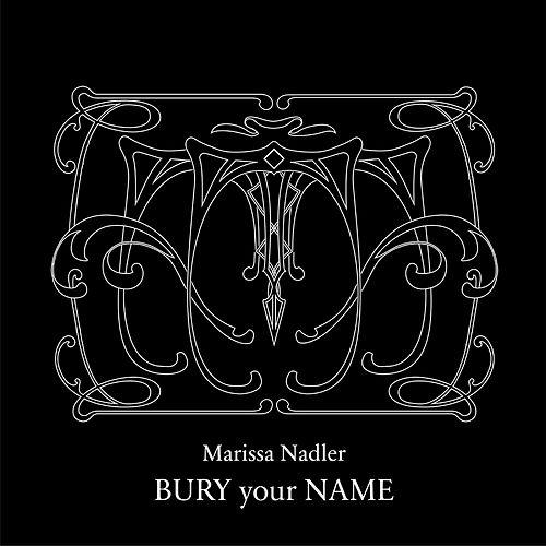 Bury Your Name by Marissa Nadler