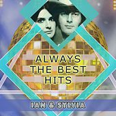 Always The Best Hits by Ian and Sylvia