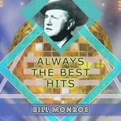 Always The Best Hits by Bill Monroe
