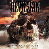 Be Like the River (Deluxe Edition) by Devilskin