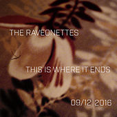 This Is Where It Ends by The Raveonettes