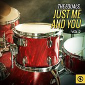 Just Me and You, Vol. 2 by The Equals