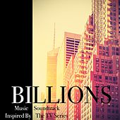 Billions (Music Soundtrack Inspired by the TV Series) by Various Artists