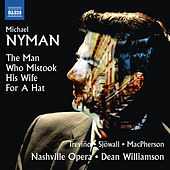 Michael Nyman: The Man Who Mistook His Wife for a Hat by Various Artists
