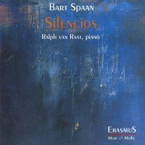 Spaan: Silencios by Ralph van Raat