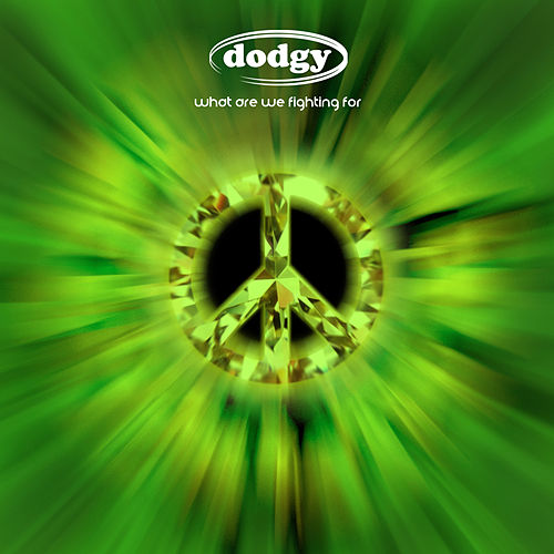 What Are We Fighting For by Dodgy