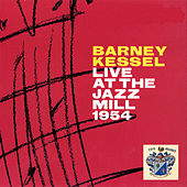 Live at the Jazz Mill 1954 by Barney Kessel