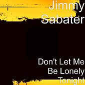 Don't Let Me Be Lonely Tonight by Jimmy Sabater