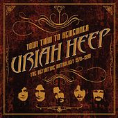 Your Turn to Remember: The Definitive Anthology 1970 - 1990 von Uriah Heep