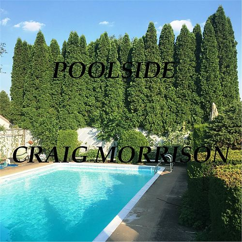 Poolside by Craig Morrison