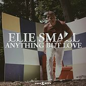 Anything But Love (Single) by Elie Small
