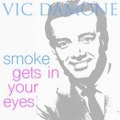 Smoke Gets in Your Eyes von Vic Damone
