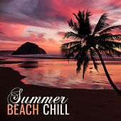 Summer Beach Chill – Relaxing Time, Music to Rest, Holiday Journey, Chilout Music von Ibiza Chill Out