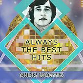 Always The Best Hits by Chris Montez