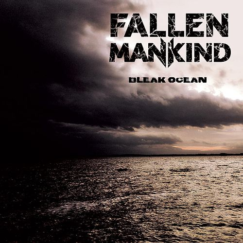 Bleak Ocean by Fallen Mankind