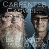 Back When I Was Older de Michael Carpenter