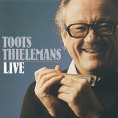 Toots Thielemans Live by Toots Thielemans