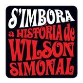 S'Imbora - A História De Wilson Simonal de Wilson Simoninha