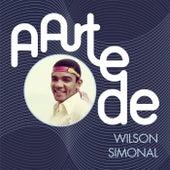 A Arte De Wilson Simonal de Wilson Simoninha