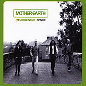 Never Gonna Go to War by Mother Earth