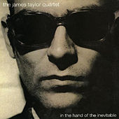 In the Hand of the Inevitable by James Taylor Quartet