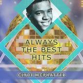 Always The Best Hits von Clyde McPhatter