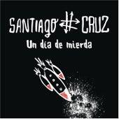 Un Día de Mierda de Santiago Cruz