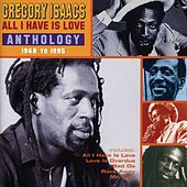 All I Have Is Love by Gregory Isaacs
