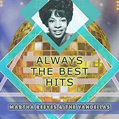 Always The Best Hits von Martha and the Vandellas