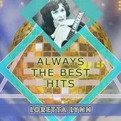 Always The Best Hits by Loretta Lynn