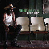 Age Don't Mean a Thing by Robert Finley