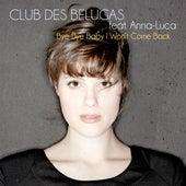 Bye-Bye Baby I Won't Come Back de Club Des Belugas