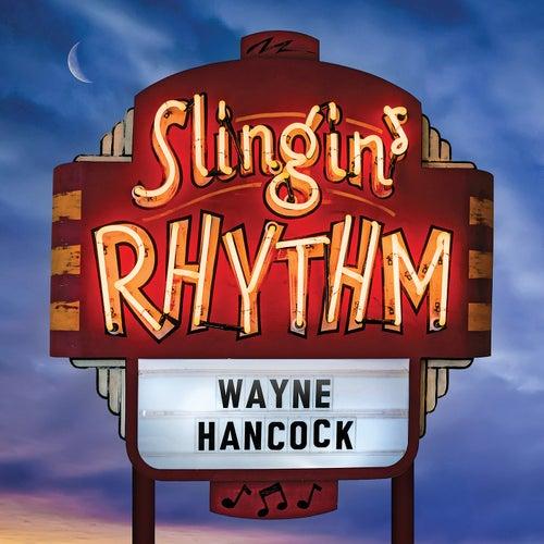 Slingin' Rhythm by Wayne Hancock