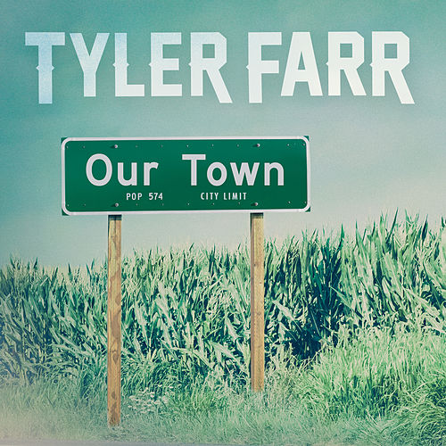 Our Town by Tyler Farr