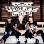 This Crazy Life by The Wolfe Brothers