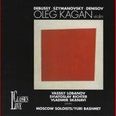 Debussy, Szymanovsky & Denisov: Oleg Kagan Edition, Vol. XXXIII by Oleg Kagan