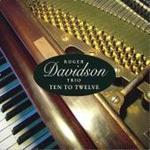 Ten to Twelve by Roger Davidson Trio