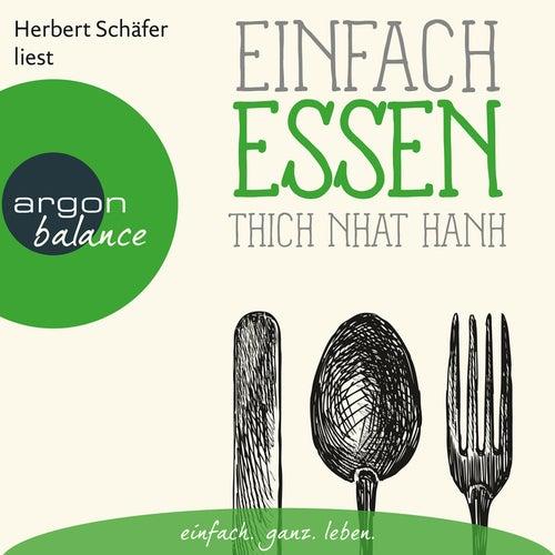 Einfach essen (Ungekürzte Lesung) by Thich Nhat Hanh