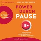 Power durch Pause - Stress stoppen, richtig abschalten, kraftvoll neu starten (Gekürzte Lesung) von Ingo Froböse