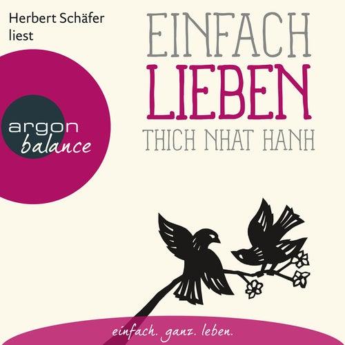 Einfach lieben (Ungekürzte Lesung) by Thich Nhat Hanh