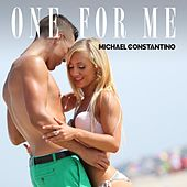 One for Me van Michael Constantino