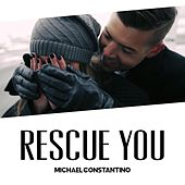 Rescue You van Michael Constantino