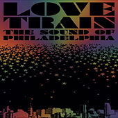 Love Train: The Sound of Philadelphia by Various Artists