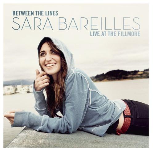 Between The Lines: Sara Bareilles Live At The Fillmore by Sara Bareilles