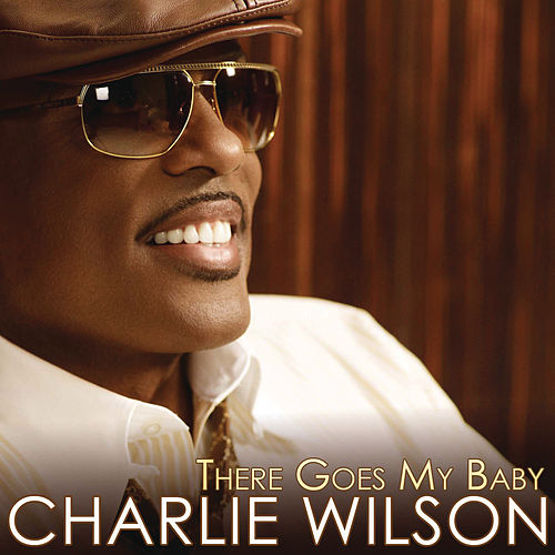 There Goes My Baby de Charlie Wilson