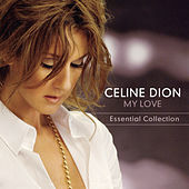 My Love Essential Collection by Celine Dion