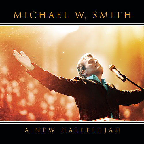 A New Hallelujah by Michael W. Smith