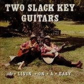 Two Slack Key Guitars: A-Livin'-On-A-Easy by Gabby Pahinui