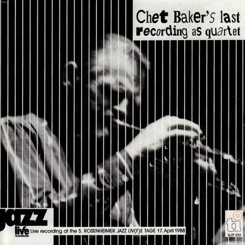 Live In Rosenheim - Chet Baker's Last Recording As Quartet 1988 by Chet Baker